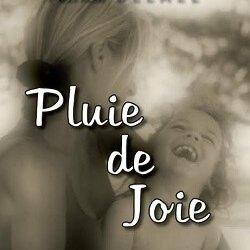 PLUIE DE JOIE